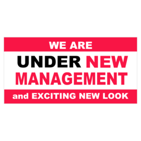 under new management and exciting new look vinyl banner