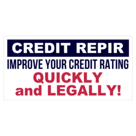 Improve Your Credit Rating Quickly And Legally Repair Vinyl Banner