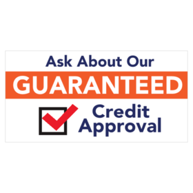 Guaranteed Credit Approval Banners and Signs